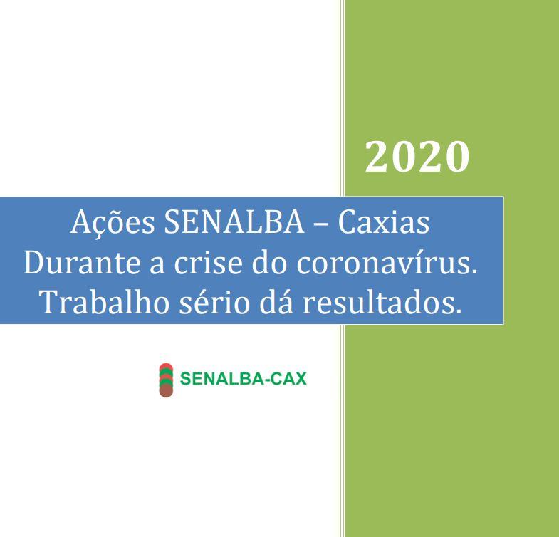 Relatório. Ações SENALBA – Caxias. Durante a crise do coronavírus. Trabalho sério dá resultados!